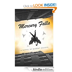 Kindle Daily Deal: Mercury Falls, by Robert Kroese. Publisher: AmazonEncore (October 26, 2010)