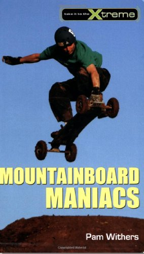 Mountainboard Maniacs (Take It to the Xtreme)