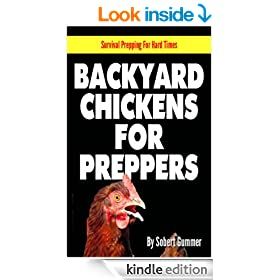 Backyard Chickens For Preppers (Survival Prepping For Hard Times Book 3)