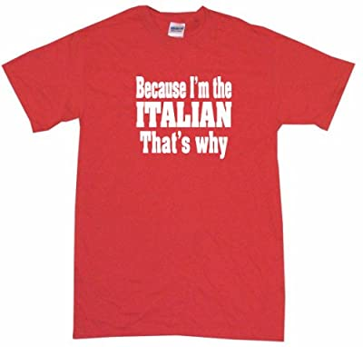 Because I'm The Italian That's Why Women's Regular Fit Tee Shirt Medium-Red