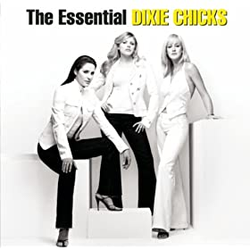 Essential Dixie Chicks