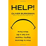 Help!: How to Become Slightly Happier and Get a Bit More Doneby Oliver Burkeman