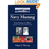 Navy Mustang: From Seaman to Officer, a Quarter Century in the United States Navy
