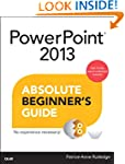 PowerPoint 2013 Absolute Beginner's G...