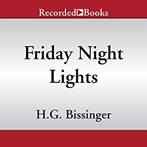 friday night lights audiobook h g bissinger. Black Bedroom Furniture Sets. Home Design Ideas