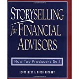 img - for Storyselling for Financial Advisors : How Top Producers Sell [Hardcover] [2000] Scott West, Mitch Anthony, Mitch Anthony book / textbook / text book
