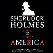 Sherlock Holmes in America | [Jon L. Lellenberg (editor), Martin H. Greenberg (editor), Daniel Stashower (editor)]