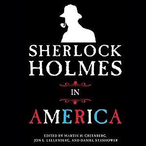 Sherlock Holmes in America Audiobook