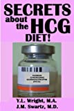 img - for Secrets About the HCG Diet! Treatment Guide, Controversy, Benefits, Risks, Side Effects, and Contraindications (Bioidentical Hormones) book / textbook / text book