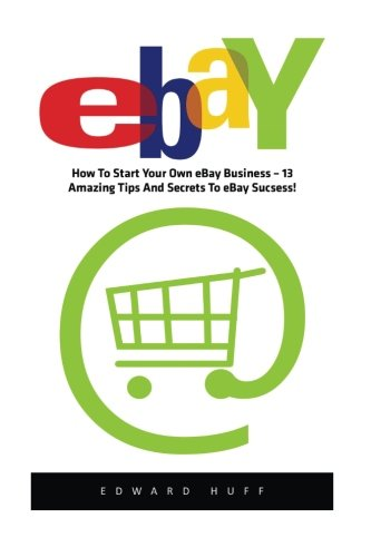 ebay-how-to-start-your-own-ebay-business-13-amazing-tips-and-secrets-to-ebay-success-ebay-business-o
