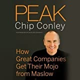 Peak: How Great Companies Get Their Mojo from Maslow [Audiobook][Unabridged] (Audio CD)