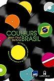 Couleurs Brasil - Petites et grandes histoires de la musique brésilienne