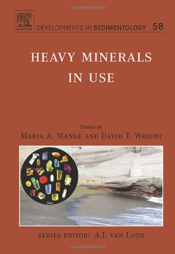 Heavy Minerals In Use, Volume 58 (Developments In Sedimentology)