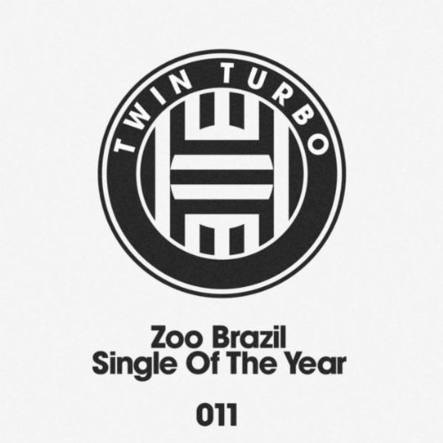 Zoo Brazil--Single Of The Year-(TT011)-WEB-2012-OMA Download