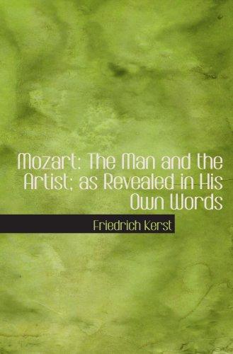 Mozart: El hombre y el artista; como se revela en sus propias palabras