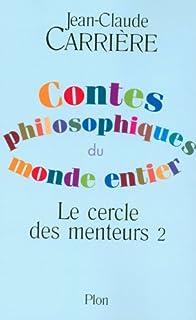 Le cercle des menteurs : contes philosophiques du monde entier [2]