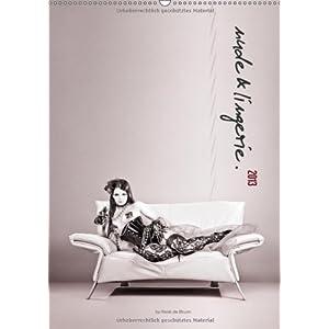 nude & lingerie. (Wandkalender 2013 DIN A4 hoch): Verführung der Frau: erotisch, sex