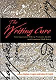 img - for The Writing Cure: How Expressive Writing Promotes Health and Emotional Well-Being [Hardcover] [2002] 1 Ed. Stephen J. Lepore, Joshua M. Smyth book / textbook / text book