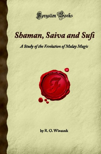 Shaman, Saiva And Sufi: A Study Of The Evolution Of Malay Magic (Forgotten Books) front-991659