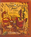 img - for Rodale's Naturally Great Foods Cookbook: The Best Foods to Use and How to Use Them in over 400 Original Recipes book / textbook / text book