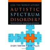 Can the World Afford Autistic Spectrum Disorder?: Nonverbal Communication, Asperger Syndrome and the Interbrain ~ Digby Tantam