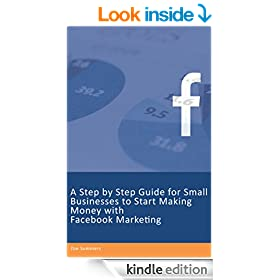 A Step by Step Guide for Small Businesses to Start Making Money with Facebook Marketing