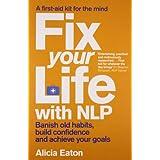 Fix Your Life with NLPby Alicia Eaton