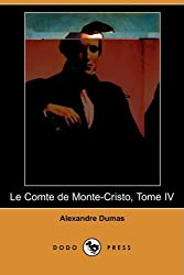 Le Comte de Monte-Cristo, Tome IV (Dodo Press) (French Edition) by Dodo Press