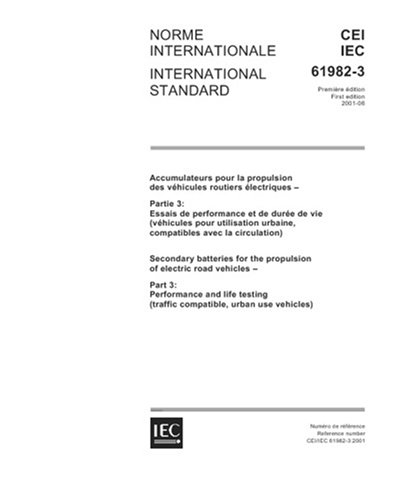 IEC 61982-3 Ed. 1.0 b:2001, Secondary batteries for the propulsion of electric road vehicles - Part 3: Performance and life testing (traffic compatible, urban use vehicles)