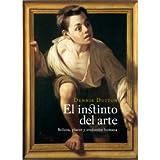 El instinto del arte: Belleza, placer y evolución humana (Estetica (paidos))