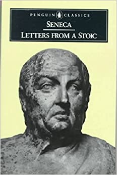SENECA - LETTERS FROM A STOIC Paperback – 1982