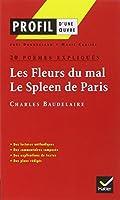 Profil d'une oeuvre : Les Fleurs du mal, Le Spleen de Paris, Charles Baudelaire : 20 poèmes expliqués