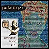 Polarity/1 - Prettier Than You