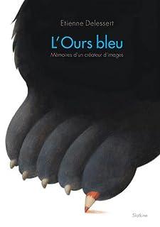 L'ours bleu : mémoires d'un créateur d'images, Delessert, Etienne