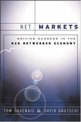Net Markets: Driving Success in the B2B Networked Economy