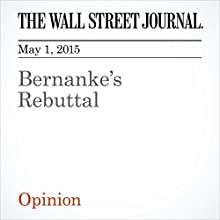 Bernanke's Rebuttal (       UNABRIDGED) by The Wall Street Journal Narrated by Ken Borgers