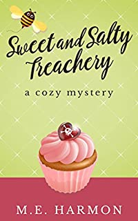 Sweet And Salty Treachery: A Cozy Mystery by M.E. Harmon ebook deal