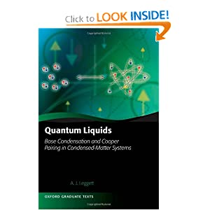 Quantum Liquids: Bose Condensation and Cooper Pairing in Condensed-Matter Systems (Oxford Graduate Texts) Anthony James Leggett