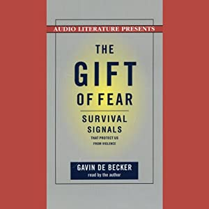 The Gift of Fear: And Other Survival Signals that Protect Us from Violence | [Gavin de Becker]