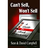 Can't Sell, Won't Sell: A Guide To eBook Marketingby Sean Campbell