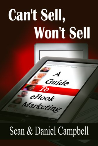 Can't Sell, Won't Sell: A Guide To eBook Marketing