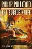 The Subtle Knife (His Dark Materials, Book 2) (0345413369) by Pullman, Philip