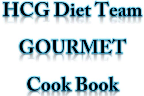 HCG Diet Team Cook Book