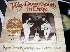 way down south in dixie - Classic fiddle band music from kentucky 3. LP