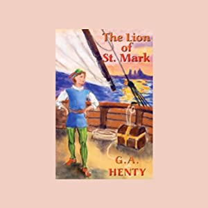The Lion of St. Mark | [G.A. Henty]