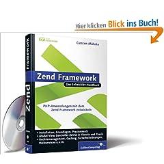 Zend Framework: PHP-Anwendungen mit dem Zend Framework entwickeln