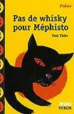 echange, troc Paul Thies - Pas de whisky pour Mephisto