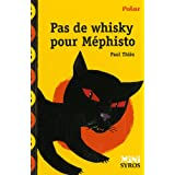 Pas de whisky pour Mephistopar Paul Thies