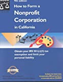 img - for How to Form a Nonprofit Corporation in California (How to Form a Nonprofit Corporation in California, 9th ed) by Mancuso, Anthony (2000) Paperback book / textbook / text book