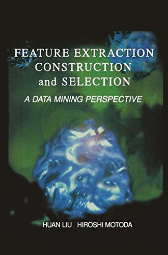 Feature Extraction, Construction and Selection: A Data Mining Perspective (The Springer International Series in Engineer